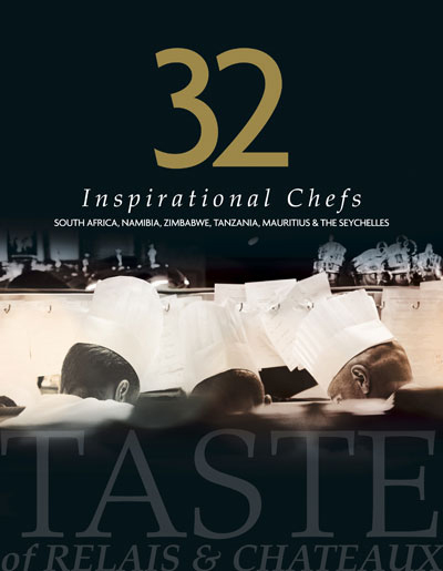 African Relais and Chateaux Cookbook 32 Inspirational Chefs