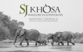 S J Khosa Mahlori Ya Londolozi Mkhuhlu Chorale and the Electric Pops Orchestra