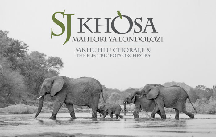 S J Khosa Mahlori Ya Londolozi Mkhuhlu Chorale and the Electric Pops Orchestra